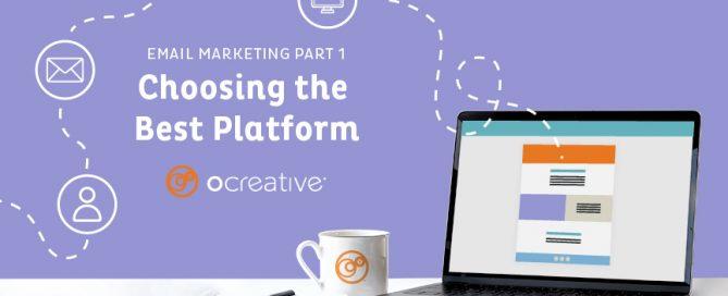 Email Marketing Part One: Choosing the Best Platform